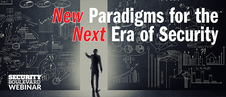 New Paradigms for the Next Era of Security